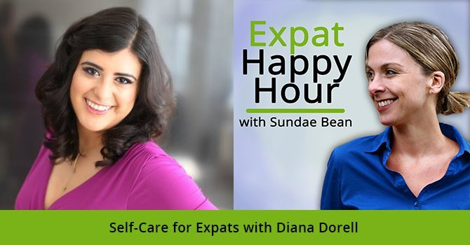 Self-Care for Expats with Diana Dorell & Sundae Schneider-Bean