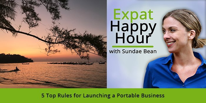 5 Top Rules for Launching a Portable Business with Sundae Schneider-Bean