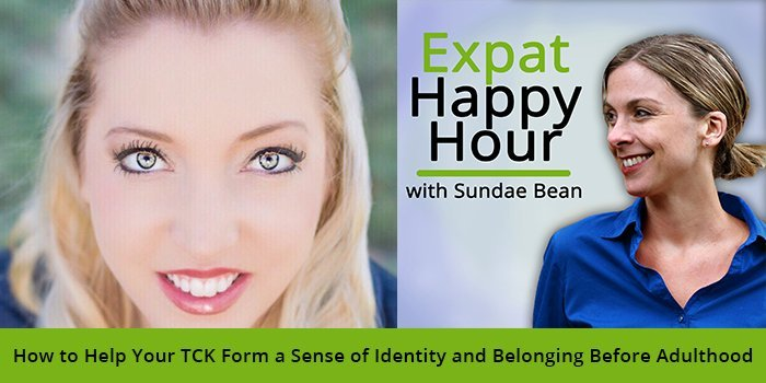 How to Help Your TCK Form a Sense of Identity and Belonging Before Adulthood with Sundae Schneider-Bean