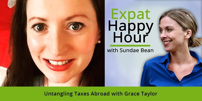 Untangling Taxes Abroad with Grace Taylor & Sundae Schneider-Bean